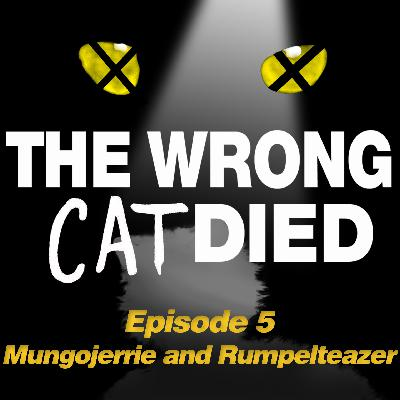 Ep6 - Mungojerrie and Rumpleteazer, those horrible cats