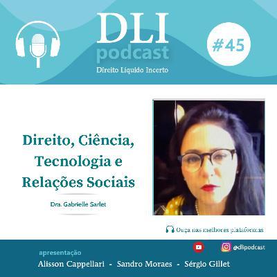 DLI #45 – Direito, Ciência, Tecnologia e Relações Sociais – com Gabrielle Sarlet