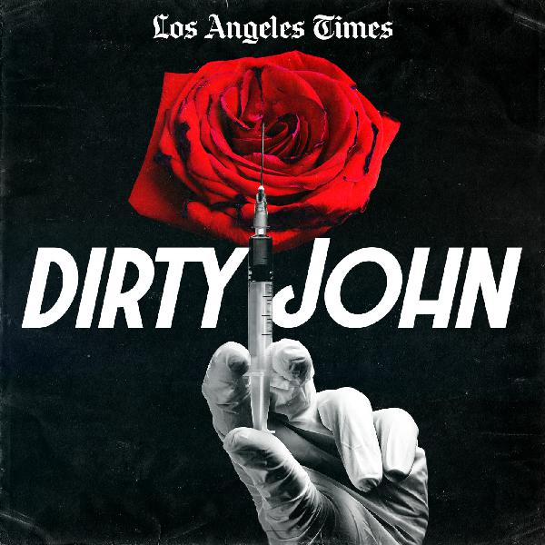 "Bonus Episode: Inside the TV Series ""Dirty John"" 