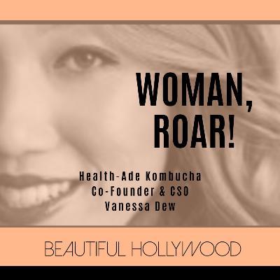 Woman, ROAR! Vanessa Dew Health-Ade Kombucha Co-Founder & CSO