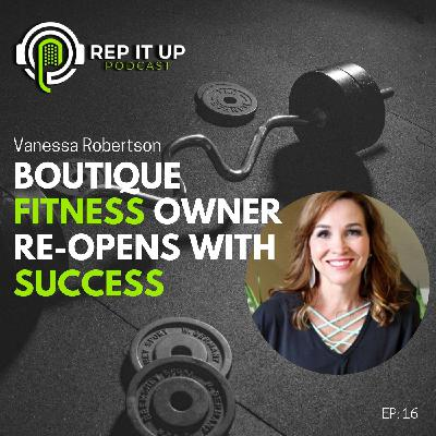BOUTIQUE FITNESS OWNER RE-OPENS WITH SUCCESS with Vanessa Robertson