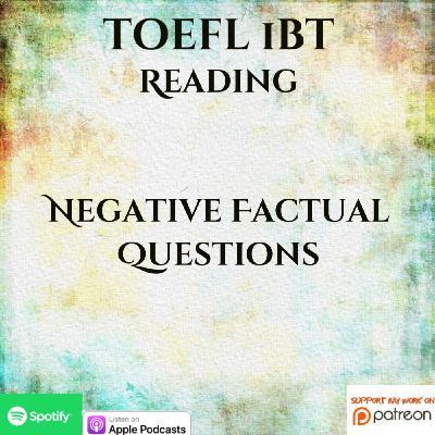 TOEFL iBT   Reading   Negative Factual Questions