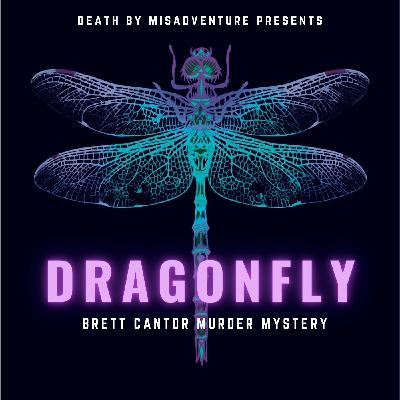 DRAGONFLY: Homicide Investigation (Part 3)