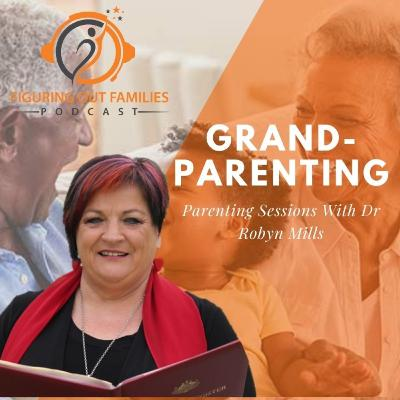 The Joy of Grandparenting with Dr Robyn Mills