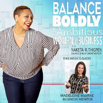 How to Play to Your Greatest Strengths & Passions with Madelein MacRae