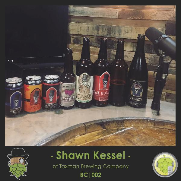 BC002: Shawn Kessel of Taxman Brewing Company