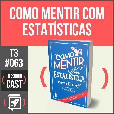 T3#063 Como mentir com estatísticas | Derrel Huff