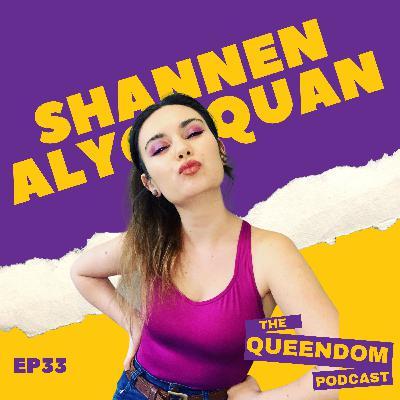 Episode 33 - Shannen Alyce Quan