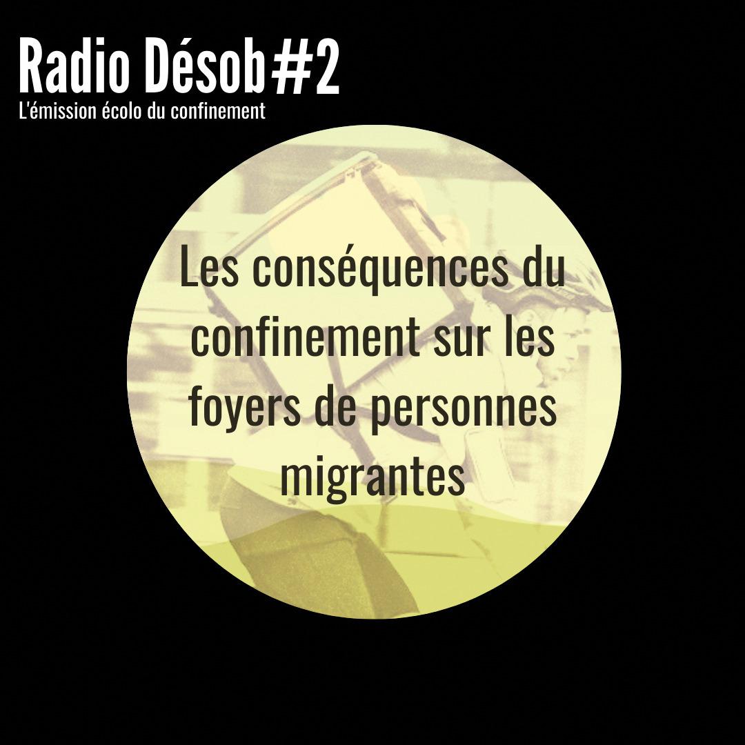 Le Covid et les foyers de migrant·es - Radio Désob #2