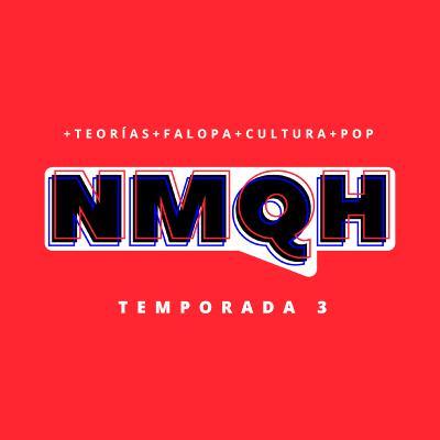 NMQH #111 - Sobredosis de TV (por streaming) ft. Mariana Levy
