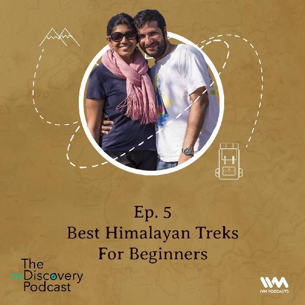 S04 E05: Best Himalayan Treks For Beginners