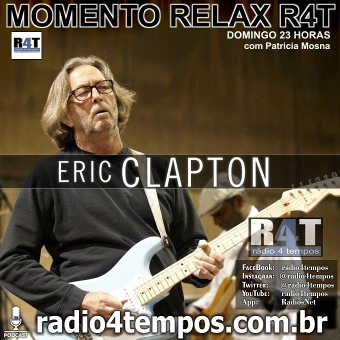 Rádio 4 Tempos - Momento Relax - Eric Clapton:Patricia Mosna