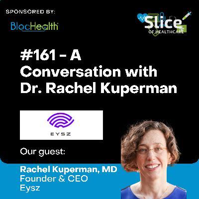 #161 - Dr. Rachel Kuperman, Founder & CEO at Eysz