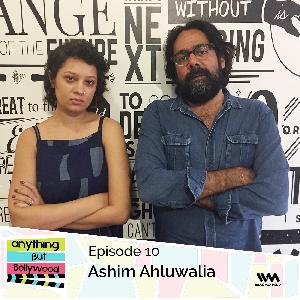 Ep.10: Ashim Ahluwalia