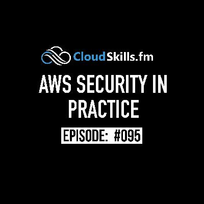 095: AWS Security in Practice