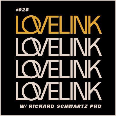 Ep 28 — Richard Schwartz, PhD — Internal Family Systems