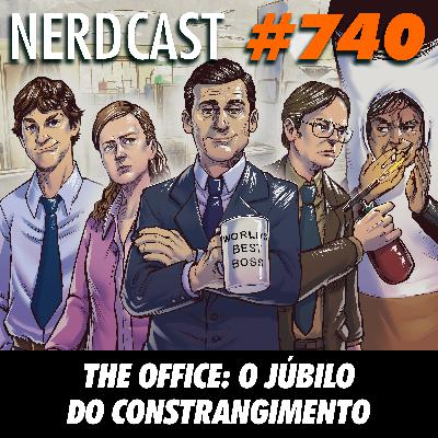 NerdCast 740 - The Office: O júbilo do constrangimento