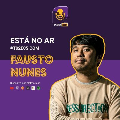 5: Pode Rir com Fausto Nunes.
