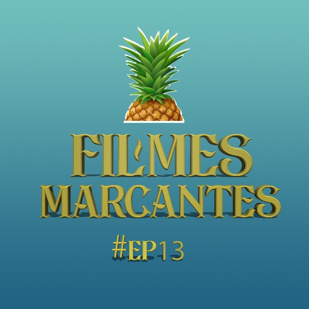 #13 - Filmes Marcantes - ORCI
