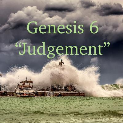 "Genesis 6  ""Judgement"" - #51"