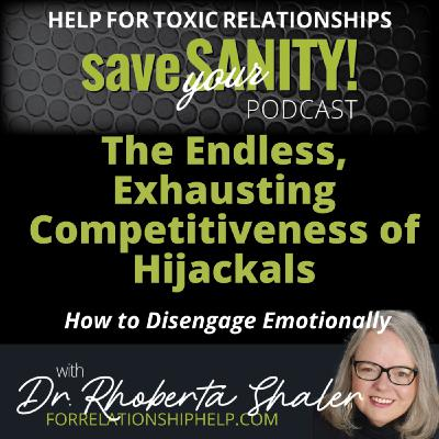 The Endless, Exhausting Competitiveness of Hijackals in Toxic Relationships