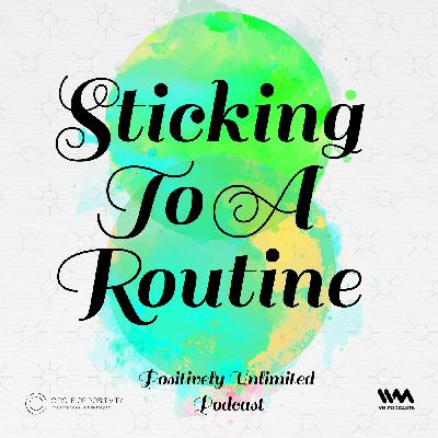 Ep. 83: Sticking To A Routine
