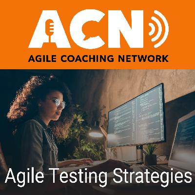 Agile Testing Strategies and Coaching an Overwhelmed Product Owner