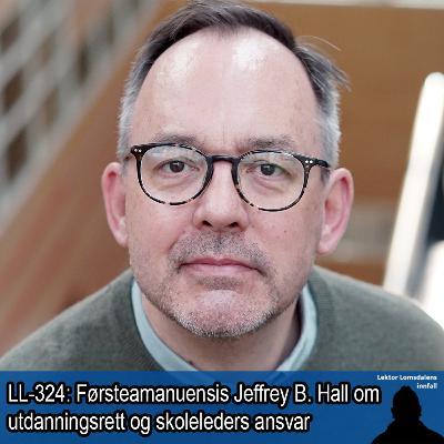 LL-325: Jeffrey Hall om utdanningsrett og skoleleders ansvar