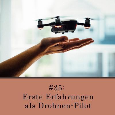 Erste Erfahrungen als Drohnen-Pilot