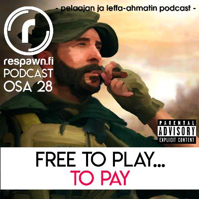 Respawn.fi Podcast, osa 28: Free to play... to pay!