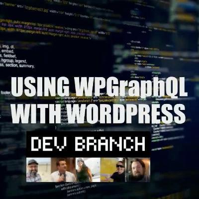 EP4 - Using WPGraphQL With WordPress