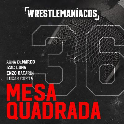 Mesa Quadrada #36 - WWE Royal Rumble 2021