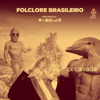 69 # História No Cast - Folclore Brasileiro