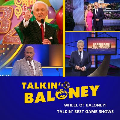 Wheel of Baloney! Talkin' Best Game Shows of All-Time!