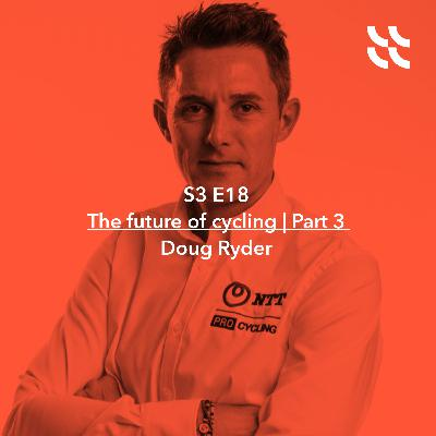 The future of cycling | Part 3 | Doug Ryder