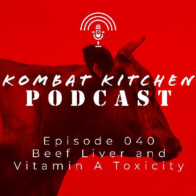 Beef Liver and Vitamin A Toxicity | Episode 040