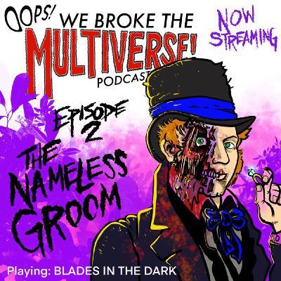 Episode 2 - The Nameless Groom
