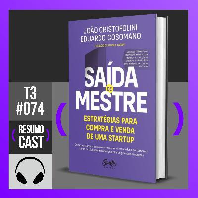 T3#074 Saída de mestre | João Cristofolini e Eduardo Cosomano