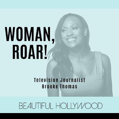 Woman, ROAR! Television Journalist Brooke Thomas