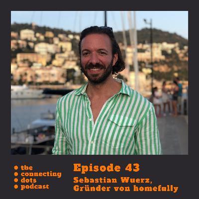 #43: Sebi Wuerz, wie baust Du mit homefully den größten Co-Living Anbieter Europas auf?