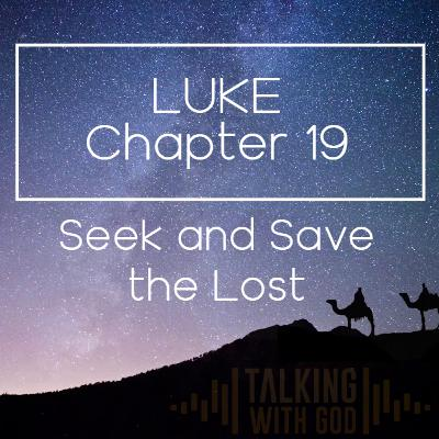 6 Days to Christmas - Luke Chapter 19 - Seek and Save the Lost