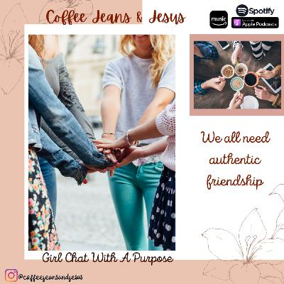 Bonus Episode! Are you searching for Authentic Friendships?