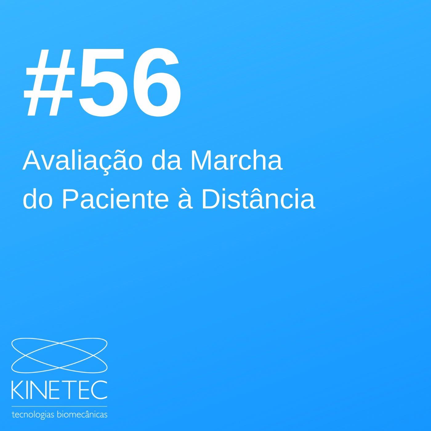 #56 Avaliação da Marcha do Paciente à Distância