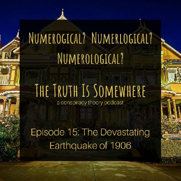Episode 15: The Devastating Earthquake of 1906