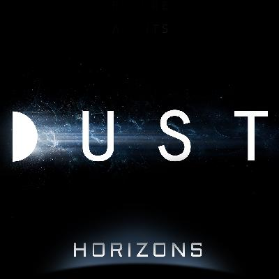 Trailer: Horizons (DUST Season 1)