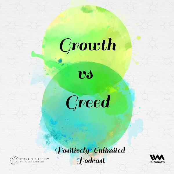 Ep. 34: Growth vs Greed