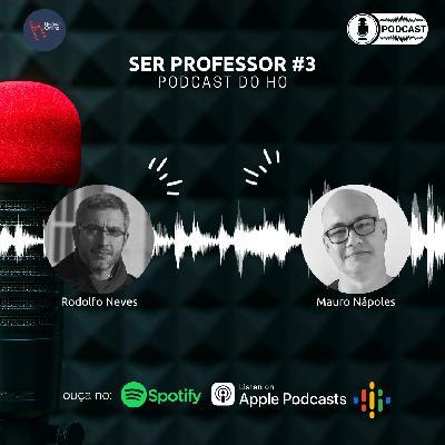 Ser Professor: série em podcast. Ep. #3: Mauro Nápoles