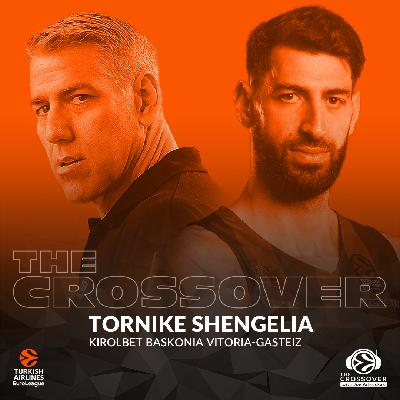 10: The Crossover: Tornike Shengelia