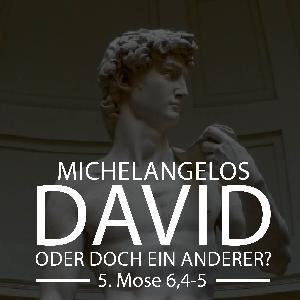 MICHAELA BUCKEL - Michelangelos David oder doch ein anderer?
