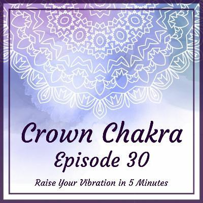 Crown Chakra - Episode 30